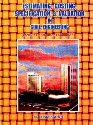 EstimatingCostingSpecification  Valuation In Civil Engineering by M Chakraborti