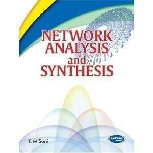 Network Analysis and Synthesis by K.M. Soni