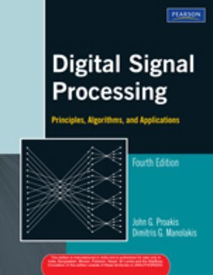 Digital Signal Processing Principles Algorithms and Applications 4e by John G. Proakis