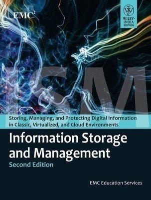 Information Storage and Management 2ed                        Paperback by Emc Education Services (Author)| Pustakkosh.com