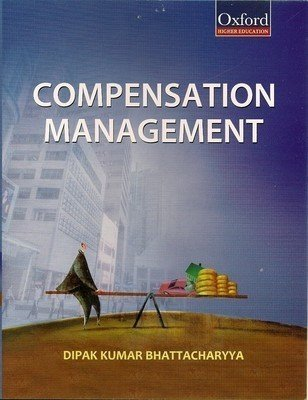 Compensation Management by Dipak Kumar Bhattacharyya