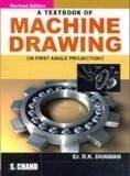 A Textbook of Machine Drawing In First Angle Projection by Dr. RK Dahwan