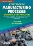 A Textbook of Manufacturing Processes Workshop Technology by Khurmi R.S.