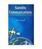 Satellite Communications Covering Latest Digital Satellite Technologies and Systems                        Paperback by D.C. Agarwal (Author)| Pustakkosh.com