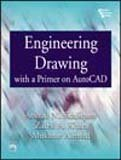 Engineering Drawing with a Primer on Autocad by Siddiquee