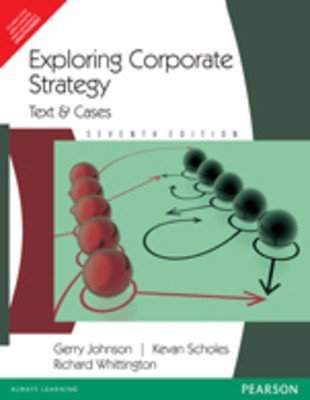 Exploring Corporate Strategy Text and Cases Text  Cases Old Edition by Gerry Johnson