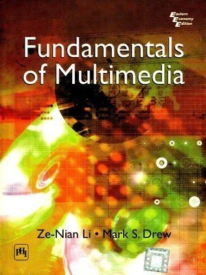 Fundamentals of Multimedia by Li, Ze