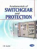 Fundamentals of Switchgear and Protection by J.B. Gupta