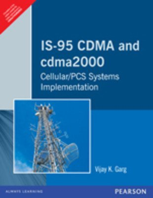 IS-95 CDMA And Cdma2000  CellularPCS Systems Implementation                        Paperback by Vijay K. Garg (Author)| Pustakkosh.com