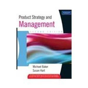 Product Strategy and Management 2e by Baker
