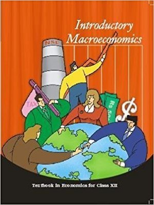 Introductory Macroeconomics - Textbook in Economics for Class - 12  - 12105 by NCERT