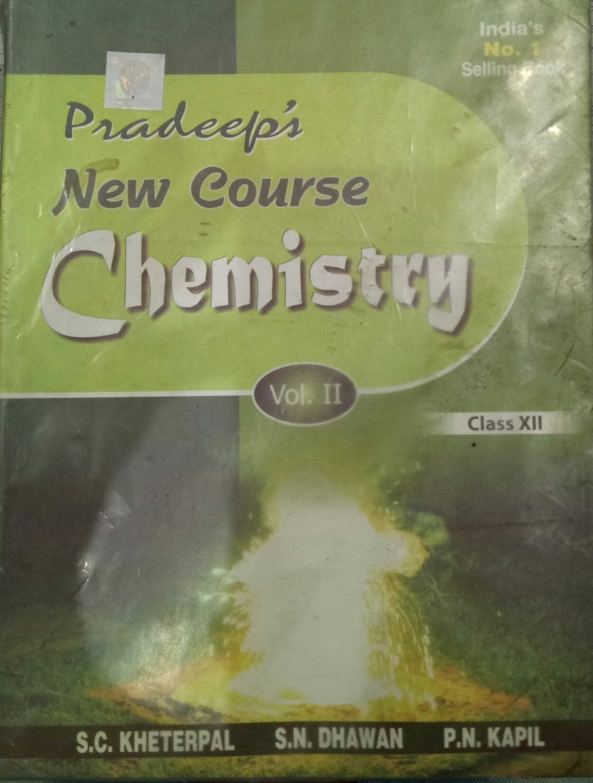 Pradeeps New Course Chemistry Vol  III Class - 11 Pradeeps New Course  Chemistry Vol  III Class - 11 by S C  Kheterpal Dr  S N  Dhawan