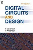 Digital Circuits And Design - Third Edition by S Salivahanan