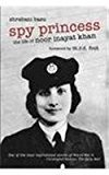 Spy Princess The Life Of Noor Inayat Khan