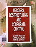 Mergers Restructuring And Corporate Control by Susan E. Hoag J. Fred Weston Kwang S. Chung