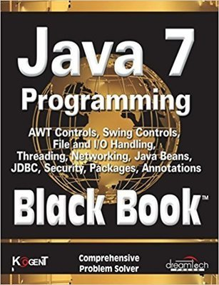 Java 7 Programming Black Book by Kogent Learning Solutions Inc.