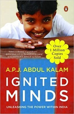 Ignited Minds Unleashing the power within india by A.P.J. Abdul Kalam