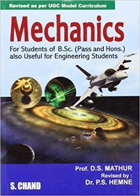 Mechanics For Students of B.Sc Pass and Hons. Also Useful for Engineering Students by D. S. Mathur
