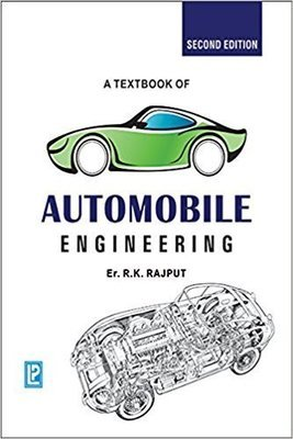 A Textbook of Automobile Engineering by R.K. Rajput
