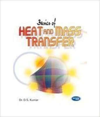 Basics of Heat and Mass Transfer by Dr. D.S. Kumar