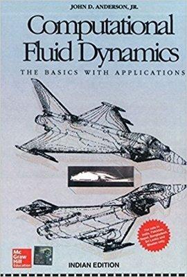 Computational Fluid Dynamics the Basics with Applications by Jr., John D. Anderson