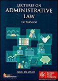 Lectures on Administrative Law by C. K. Takwani by C. K. Takwani