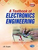 A Textbook of Electronics Engineering by J.B. Gupta