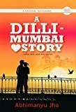 A Dilli - Mumbai Love Story ...When Love Won Over Terror by Abhimanyu Jha