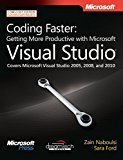 Coding Faster Getting More Productive with Microsoft Visual Studio by Zain Naboulsi