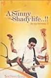 A Sunny Shady Life and Icy Hot Love... by Garg Sachin