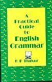 A Practical Guide to English Grammar by K.P.Thakur