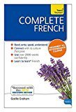 Complete French Learn French with Teach Yourself Book New edition Teach Yourself Complete by Gaelle Graham