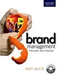 Brand Management Principles and Practices by Kirti Dutta