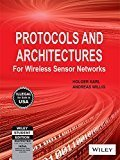 Protocols and Architectures for Wireless Sensor Networks by Holger Karl
