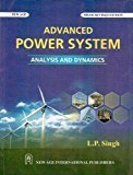 Advanced Power System Analysis and Dynamics by L.P. Singh