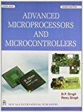 Advanced Microprocessors and Microcontrollers by B P Singh