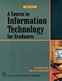 A Course in Information Technology for Graduates by M. Gopikrishna