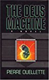 The Deus Machine A Novel by Pierre Ouellette