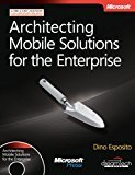 Architecting Mobile Solutions for the Enterprise by Dino Esposito