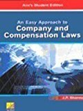 An Easy Approach to Company and Compensation Laws by Dr. J. P. Sharma