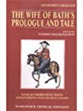 Geoffrey Chaucers The Wife of Baths Prologue and Tale Worldview Critical Editions by Geoffrey Chaucer