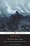 The Three Theban Plays Penguin Classics by Sophocles