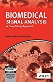 Biomedical Signal Analysis A Case-Study Approach by Rangaraj M. Rangayyan