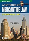 A Textbook of Mercantile Law by P P S Gogna