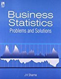 Business Statistics Problems  Solutions by J.K. Sharma