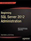 Beginning SQL Server 2012 Administration Apress by Robert Walters