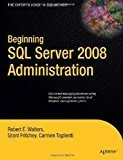 Beginning SQL Server 2008 Administration by Robert E. Walters