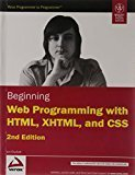 Beginning Web Programming with HTML XHTML and CSS by Jon Duckett