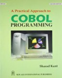 A Practical Approach to Cobol Programming by Sharad Kant