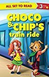 Choco  Chipss Train Ride All Set to Read by Om Books Editorial Team